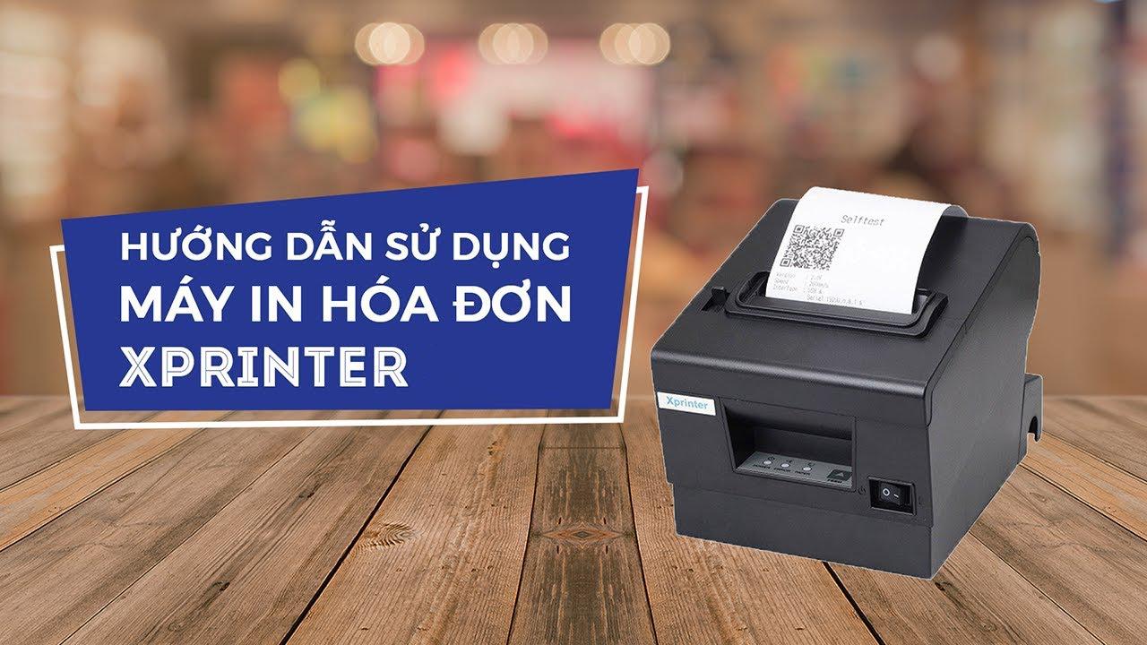 Hướng dẫn dowload và sử dụng drive máy in hóa đơn Xprinter